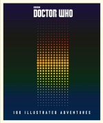 Doctor Who 100 Illustrated Adventures