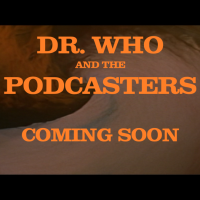 Dr Who and the PodCasters